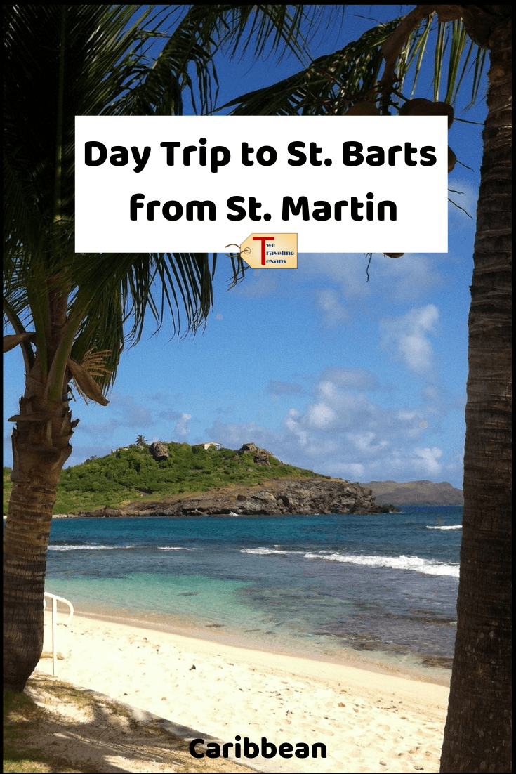 """view of beach on St. Barts with text overlay """"Day trip to St. Barts from St. Martin"""""""