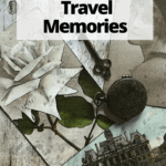 """travel souvenirs with text overlay how to preserve travel memories"""""""