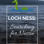 """scenery at loch ness with a cartoon loch ness monster with text overlay """"loch ness: searching for nessie"""""""