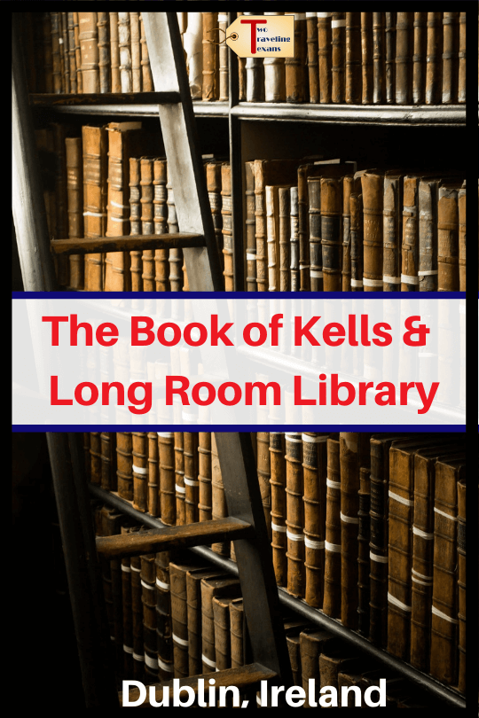 "books at the long room library at trinity college in dublin with text overlay ""the book of Kells & Long Room Library"