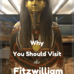 """egyptian art with text overlay """"why you should visit the Fitzwilliam Museum"""""""