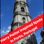 """Torre dos Clérigos in Porto with text overlay """"Harry Potter Inspired Sites in Porto Portugal"""""""