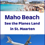 "photos of planes landing over Maho Beach in St. Martin with text overlay ""Maho Beach - See the planes land in St. Maarten"""