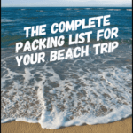 """wave crashing on the beach with text overlay """"the complete packing list for your beach trip"""""""