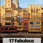 "girona with text overlay ""17 fabulous day trips from Barcelona"""