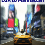 "taxi on nyc street with text overlay ""how to get from lga to manhattan"""