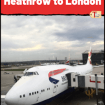 """jumbo jet airplane at the gate at Heathrow Airport with text overlay """"The Best Way to Get from Heathrow to London"""""""