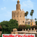 "gold tower in Seville with text overlay ""Seville City Guide Tips and Info to Plan your Trip"""