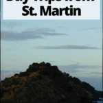 "st martin with text overlay ""the best day trips from St. Martin"""