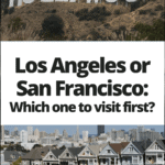 "pictures of the hollywood sign in LA and the painted ladies in San Francisco with text overlay ""Los Angeles or San Francisco: Which one to visit first?"""
