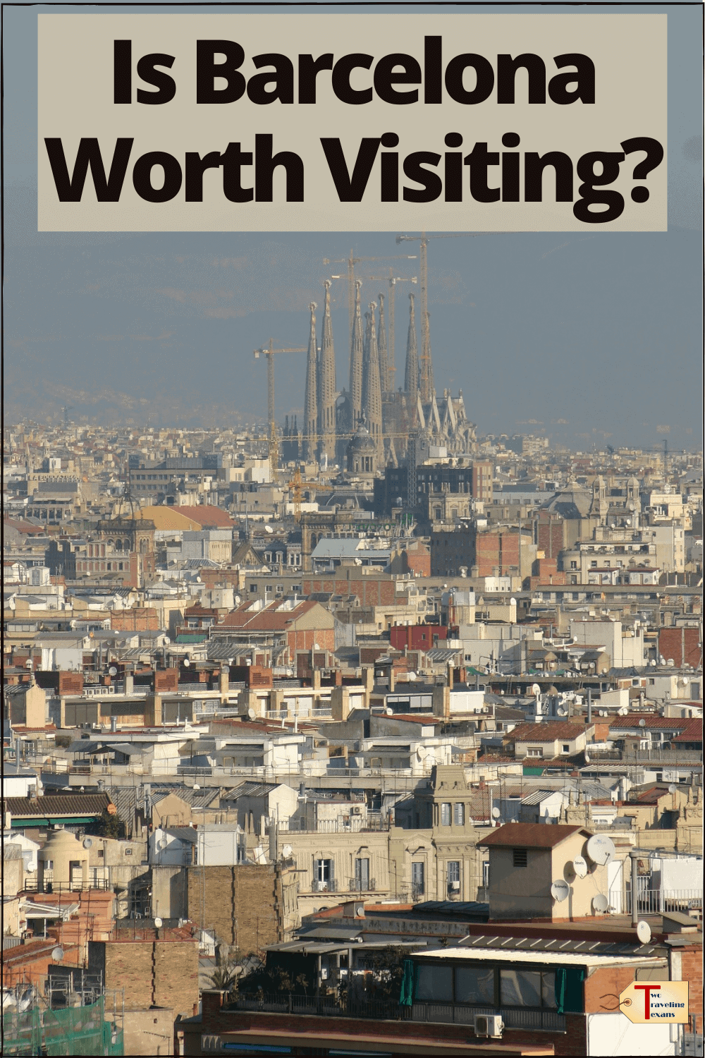 """view of the city of barcelona with text overlay """"is barcelona worth visiting?"""""""