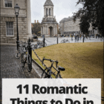 "trinity college with text overlay ""11 romantic things to do in dublin ireland"""