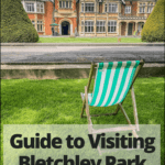 """bletchley park mansion with a lounge chair and text """"Guide to Visiting Bletchley Park in England"""""""
